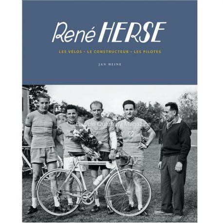René Herse: Les vélos - Le constructeur - Les pilotes